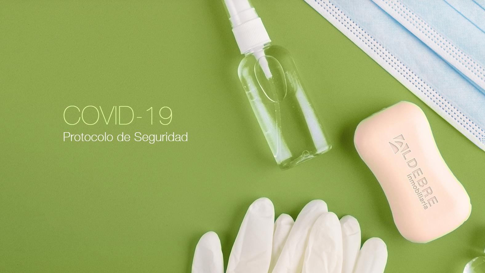Aldebre Inmobiliaria Zaragoza | COVID-19 Protocolo de seguridad actividad Inmobiliaria Zaragoza y alrededores.